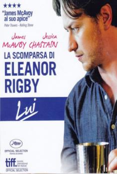 La scomparsa di Eleanor Rigby: Lui (2014)