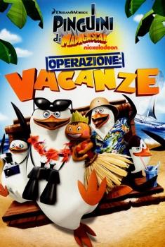 I pinguini di Madagascar – Operazione Vacanze (2012)