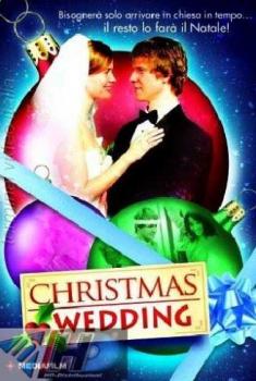 Christmas Wedding – Mi sposo a Natale (2006)