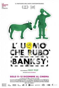 L'uomo che rubò Banksy (2018)